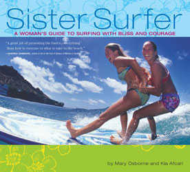 Sister Surfer : A Woman's Guide to Surfing with Bliss and Courage